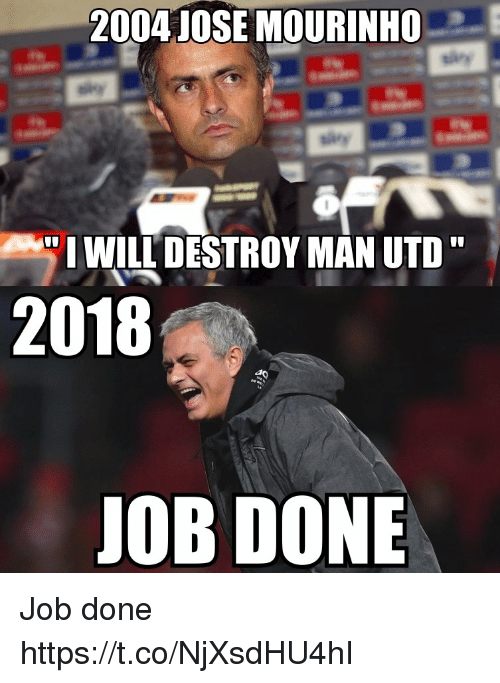 "Memes, 🤖, and Man Utd: 2004JOSE MOURINHO  "" I WILL DESTROY MAN UTD""  2018  UOB DONE Job done https://t.co/NjXsdHU4hI"