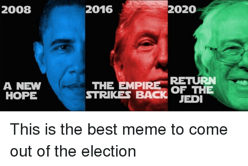 Best 2020 Memes 2008 a NEW HOPE 2016 2020 THE EMPIRE RETURN OF THE STRIKES BACK