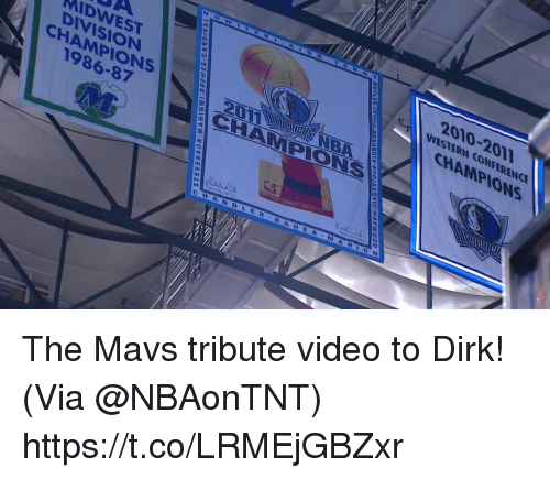Memes, Video, and Western: 2010-2011  WESTERN CONFERENCE  MIDWEST  CHAMPIONS  DIVISION  CHAMPIONS  1986-87  CHAMPIONS The Mavs tribute video to Dirk!  (Via @NBAonTNT)  https://t.co/LRMEjGBZxr