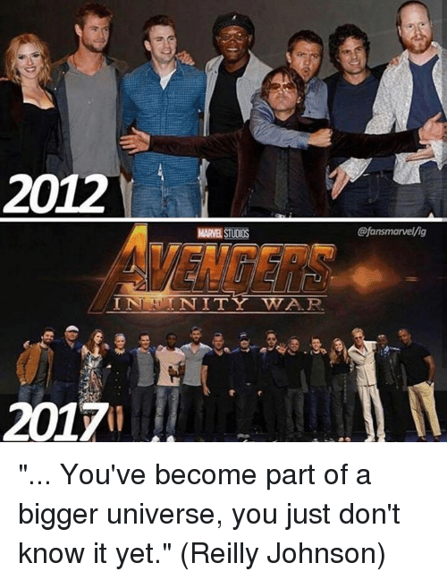 "marred: 2012  MAR STUDIOS  @fansmarvel/ig  2017 ""... You've become part of a bigger universe, you just don't know it yet.""  (Reilly Johnson)"