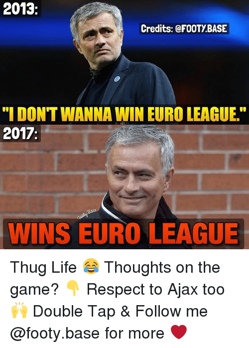 """Thugs Life: 2013  Credits: FOOTY BASE  """"I DONT WANNA WIN EURO LEAGUE.""""  2017  WINS EURO LEAGUE Thug Life 😂 Thoughts on the game? 👇 Respect to Ajax too 🙌 Double Tap & Follow me @footy.base for more ❤️"""