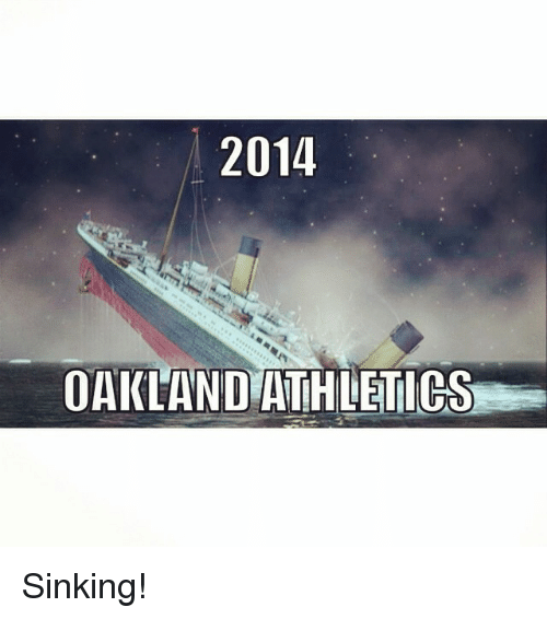 Mlb, Athletics, and Oaklander: 2014  OAKLAND ATHLETICS Sinking!