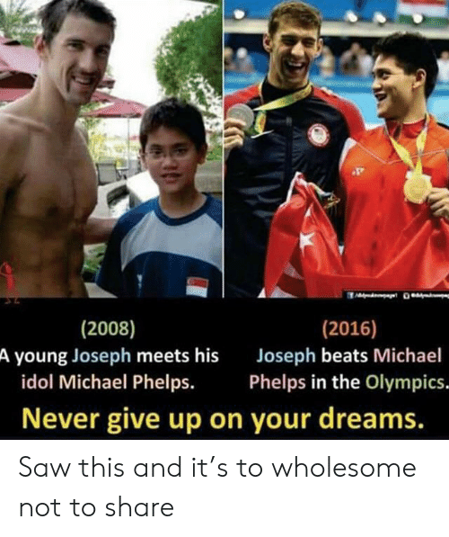 never give up: (2016)  (2008)  A young Joseph meets his  idol Michael Phelps.  Joseph beats Michael  Phelps in the Olympics.  Never give up on your dreams. Saw this and it's to wholesome not to share