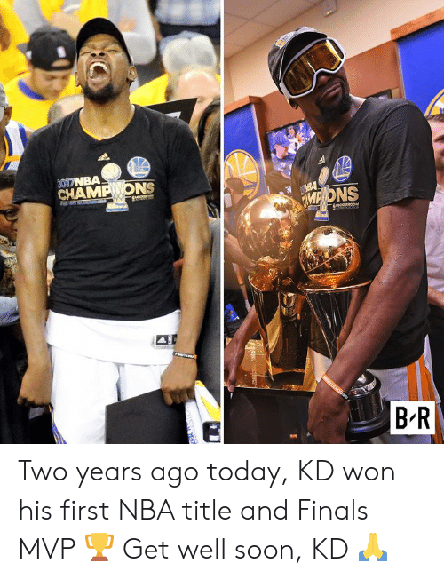 ons: 2017NBA  MPONS  CHAMP ONS  LOCKERROOM  NOLLSAGO  B R Two years ago today, KD won his first NBA title and Finals MVP 🏆  Get well soon, KD 🙏