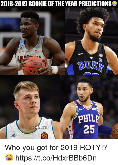 Memes, 🤖, and Got: 2018-2019 ROOKIE OF THE YEAR PREDICTIONS  DO  25  @NBAMEMES Who you got for 2019 ROTY!? 😂 https://t.co/HdxrBBb6Dn