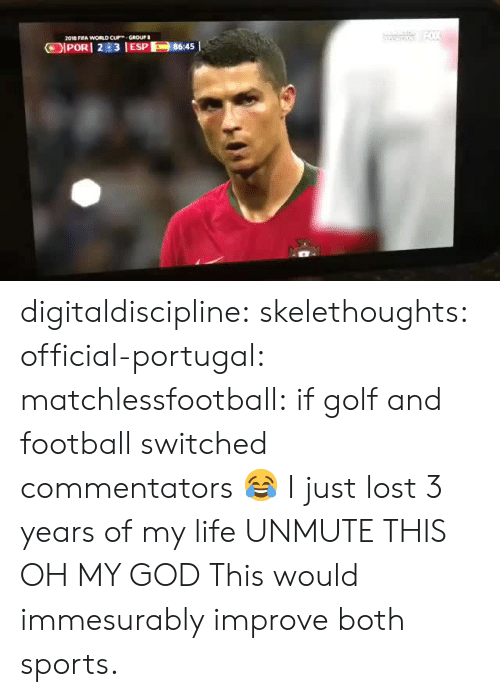 Football, God, and Life: 2018 FFA WORLD CUGROUP digitaldiscipline:  skelethoughts:  official-portugal:  matchlessfootball: if golf and football switched commentators 😂  I just lost 3 years of my life  UNMUTE THIS OH MY GOD  This would immesurably improve both sports.