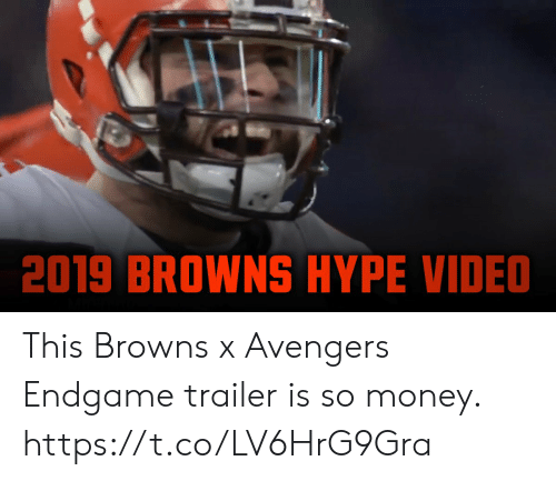 Football, Hype, and Money: 2019 BROWNS HYPE VIDEO This Browns x Avengers Endgame trailer is so money.  https://t.co/LV6HrG9Gra