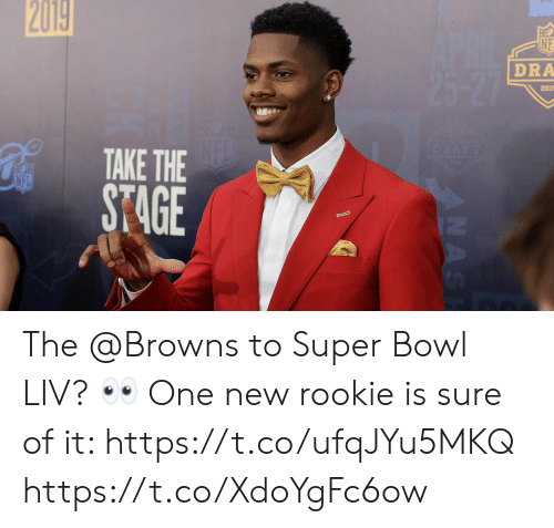 Memes, Super Bowl, and Browns: 201g  NF  DRA  201  ST4GE The @Browns to Super Bowl LIV? 👀  One new rookie is sure of it: https://t.co/ufqJYu5MKQ https://t.co/XdoYgFc6ow