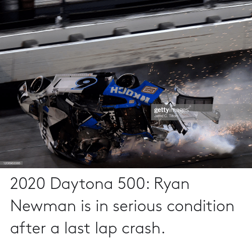 Newman: 2020 Daytona 500: Ryan Newman is in serious condition after a last lap crash.