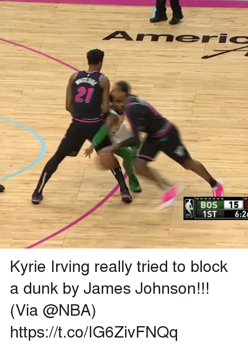 Kyrie Irving: 21  BOS 15  1ST 6:2 Kyrie Irving really tried to block a dunk by James Johnson!!!   (Via @NBA)  https://t.co/IG6ZivFNQq