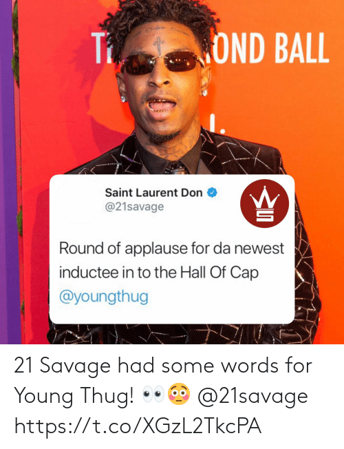 Young Thug: 21 Savage had some words for Young Thug! 👀😳 @21savage https://t.co/XGzL2TkcPA