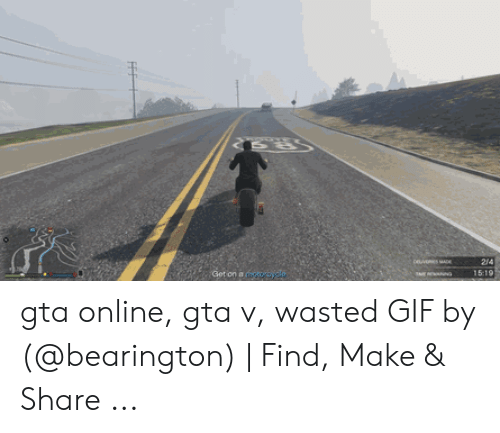 Wasted Gta: 214  519  Got on a gta online, gta v, wasted GIF by (@bearington) | Find, Make & Share ...