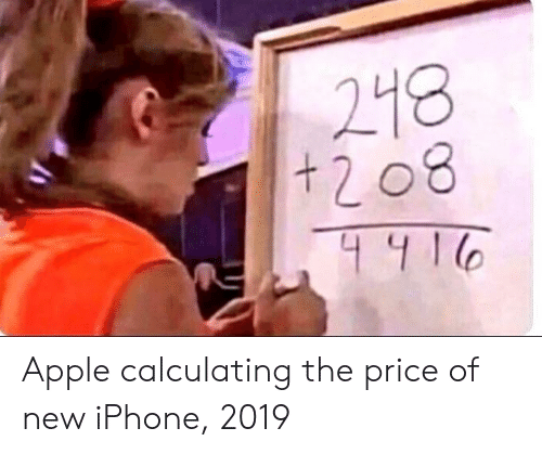 New Iphone: 218  t 2 08 Apple calculating the price of new iPhone, 2019