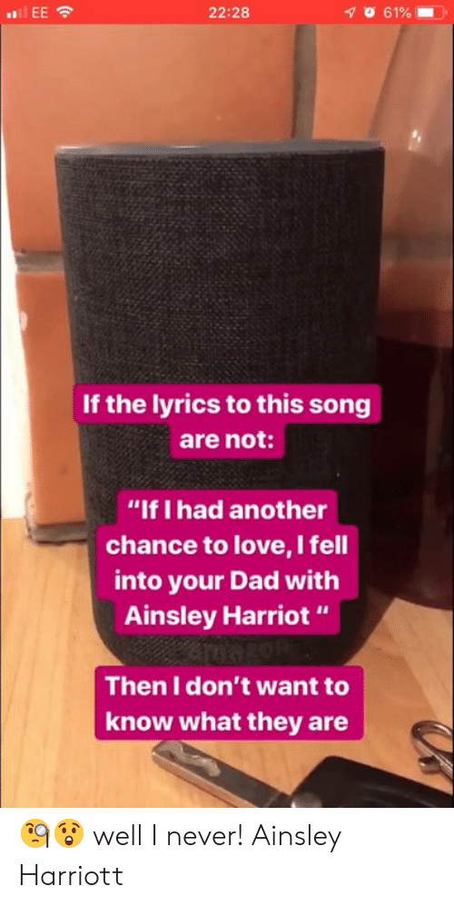 """ainsley harriott: 22:28  If the lyrics to this song  are not:  """"If I had another  chance to love, I fell  into your Dad with  Ainsley Harriot""""  Then I don't want to  know what they are 🧐😲 well I never! Ainsley Harriott"""