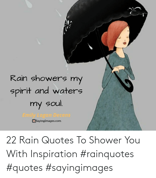 Inspiration: 22 Rain Quotes To Shower You With Inspiration #rainquotes #quotes #sayingimages