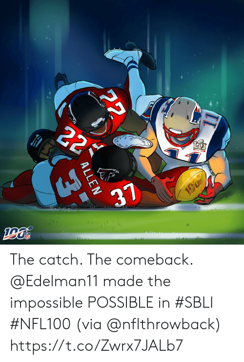 Memes, Nfl, and 🤖: 22  TtAI  37  NFL  22  ALLEN  3 The catch. The comeback.   @Edelman11 made the impossible POSSIBLE in #SBLI #NFL100 (via @nflthrowback) https://t.co/Zwrx7JALb7