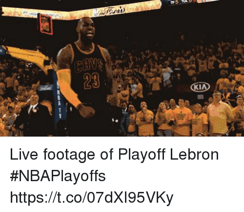 Memes, Lebron, and Live: 23 Live footage of Playoff Lebron  #NBAPlayoffs https://t.co/07dXI95VKy
