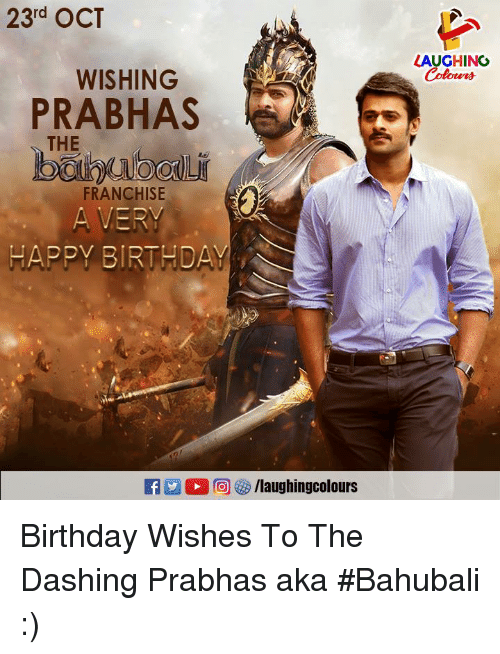 Birthday, Happy Birthday, and Happy: 23rd OCT  LAUGHING  Colows  WISHING  PRABHAS  FRANCHISE  HAPPY BIRTHDAY  a 0回參/laughingcolours Birthday Wishes To The Dashing Prabhas aka #Bahubali :)