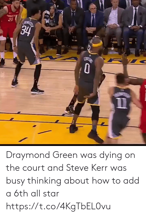 Kerr: 24  34 Draymond Green was dying on the court and Steve Kerr was busy thinking about how to add a 6th all star https://t.co/4KgTbEL0vu