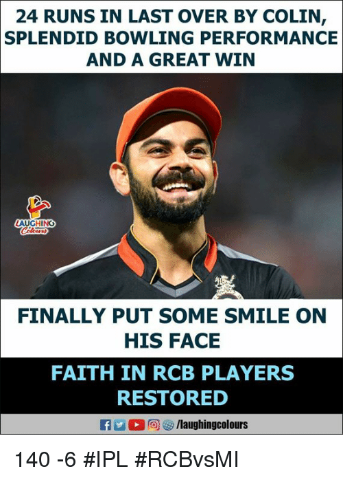 Bowling, Smile, and Faith: 24 RUNS IN LAST OVER BY COLIN  SPLENDID BOWLING PERFORMANCE  AND A GREAT WIN  FINALLY PUT SOME SMILE ON  HIS FACE  FAITH IN RCB PLAYERS  RESTORED  Ca D 回够/laughingcol ours 140 -6 #IPL #RCBvsMI