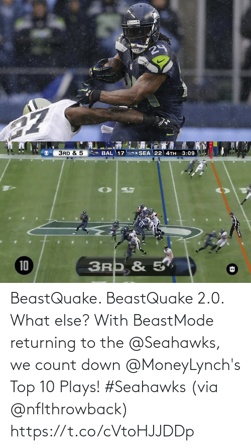 Seahawks: 24  SLAHAW   3RD & 5  SEA 22 4TH  3:09  BAL 17  3RD & 5,  10 BeastQuake. BeastQuake 2.0. What else?  With BeastMode returning to the @Seahawks, we count down @MoneyLynch's Top 10 Plays! #Seahawks (via @nflthrowback) https://t.co/cVtoHJJDDp