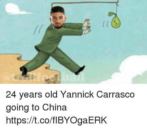 Memes, China, and Old: 24 years old Yannick Carrasco going to China https://t.co/fIBYOgaERK