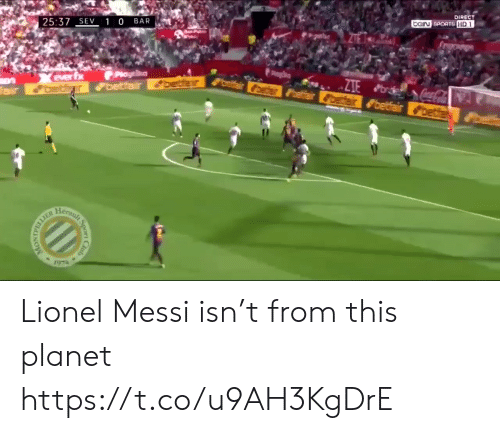 Lionel Messi: 25:37  1 0 BAR  DIRECT  GIN SPORTS  3 Lionel Messi isn't from this planet https://t.co/u9AH3KgDrE