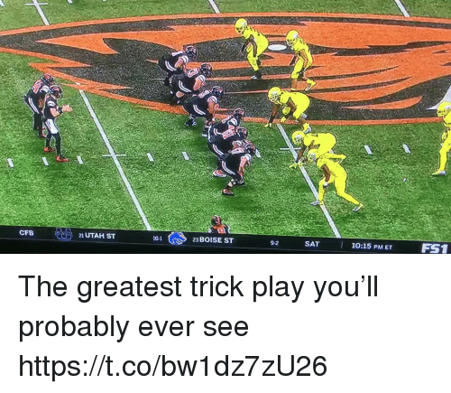 Football, Nfl, and Sports: 25  CFB  21 UTAH ST  10-1  23 BOISE ST  is  SAT 10:15 PM ET  9-2  FS1 The greatest trick play you'll probably ever see https://t.co/bw1dz7zU26