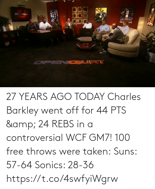 pts: 27 YEARS AGO TODAY Charles Barkley went off for 44 PTS & 24 REBS in a controversial WCF GM7!  100 free throws were taken: Suns: 57-64 Sonics: 28-36  https://t.co/4swfyiWgrw