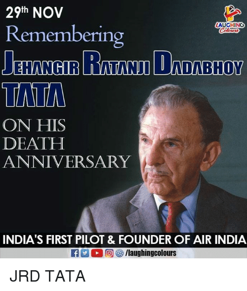 air india: 29th NOV  LAUGHING  Remembering  TATA  ON HIS  DEATH  ANNIVERSARY  INDIA'S FIRST PILOT & FOUNDER OF AIR INDIA  a M 回參/laughingcolours JRD TATA