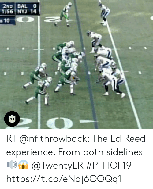 Memes, Experience, and Ed Reed: 2ND BAL 0  1:56 NYJ 14  &10 RT @nflthrowback: The Ed Reed experience. From both sidelines 🔊😱 @TwentyER #PFHOF19 https://t.co/eNdj6OOQq1