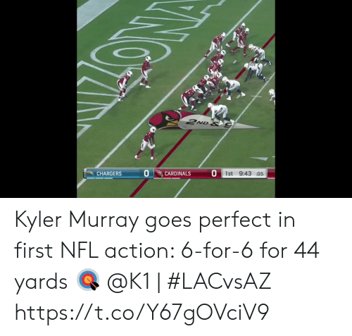 Memes, Nfl, and Cardinals: 2ND &C  1st 9:43 05  CHARGERS  CARDINALS Kyler Murray goes perfect in first NFL action: 6-for-6 for 44 yards 🎯  @K1 | #LACvsAZ https://t.co/Y67gOVciV9