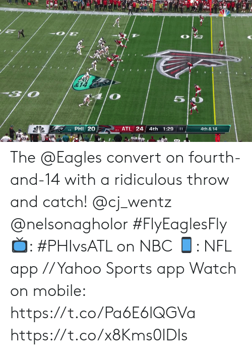 Fourth: 3/0  5  PHI 20  ATL 24 4th  1:29  4th & 14  :11  1-0  0-1 The @Eagles convert on fourth-and-14 with a ridiculous throw and catch! @cj_wentz @nelsonagholor #FlyEaglesFly  📺: #PHIvsATL on NBC 📱: NFL app // Yahoo Sports app Watch on mobile: https://t.co/Pa6E6lQGVa https://t.co/x8Kms0lDIs