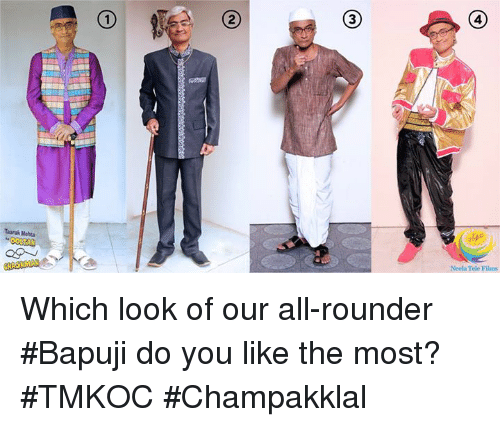 Memes, 🤖, and Rounders: 3  4  Taarak Mehta  Neela Tele Films Which look of our all-rounder #Bapuji do you like the most?  #TMKOC #Champakklal