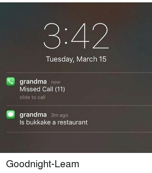 342 Tuesday March 15 Grandma Now Missed Call 11 Slide to