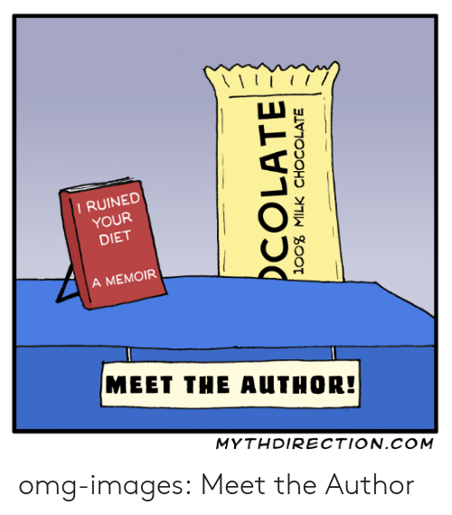 Omg, Tumblr, and Blog: -3  I RUINED  YOUR  DIET  A MEMOIR  MEET THE AUTHOR!  MYTHDIRECTION.COM omg-images:  Meet the Author