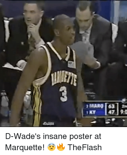 Memes, 🤖, and Marquette: 3 MAR01631 2n  1KV 147] 9:0 D-Wade's insane poster at Marquette! 😨🔥 TheFlash