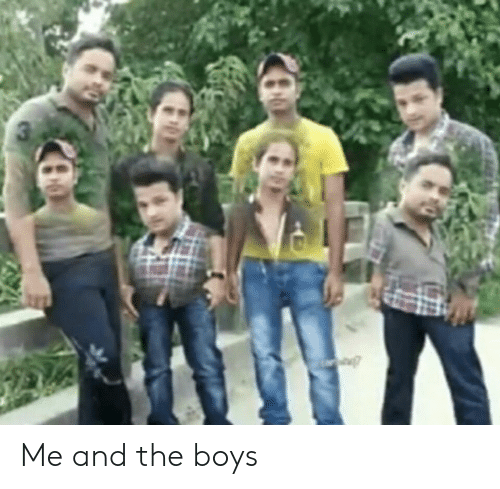 Indianpeoplefacebook, Boys, and The Boys: 3 Me and the boys