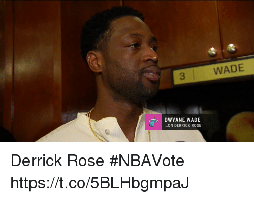 Derrick Rose: 3  WADE  DWYANE WADE  ON DERRICK ROSE Derrick Rose #NBAVote   https://t.co/5BLHbgmpaJ