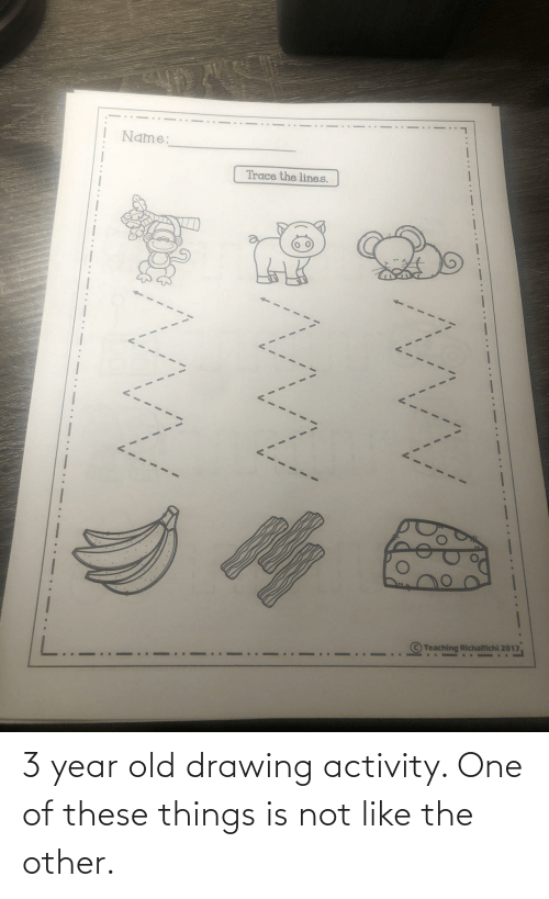 Year Old: 3 year old drawing activity. One of these things is not like the other.