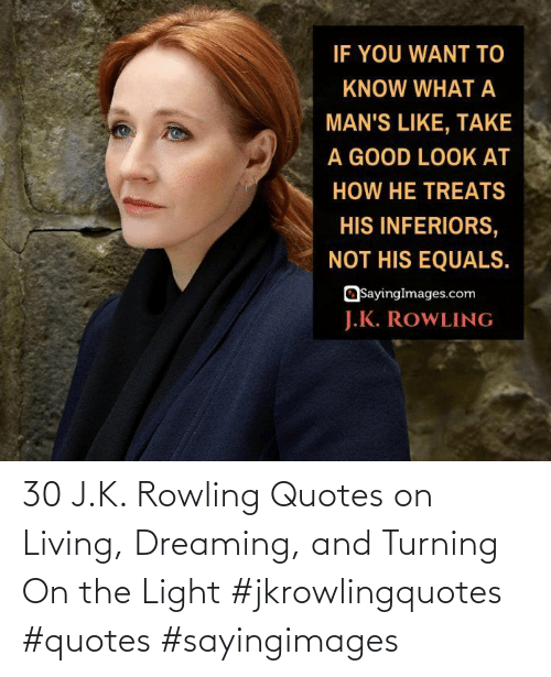 rowling: 30 J.K. Rowling Quotes on Living, Dreaming, and Turning On the Light #jkrowlingquotes #quotes #sayingimages