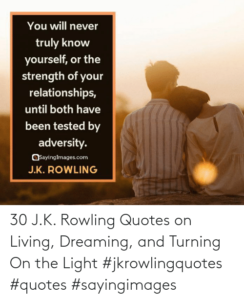 Quotes: 30 J.K. Rowling Quotes on Living, Dreaming, and Turning On the Light #jkrowlingquotes #quotes #sayingimages