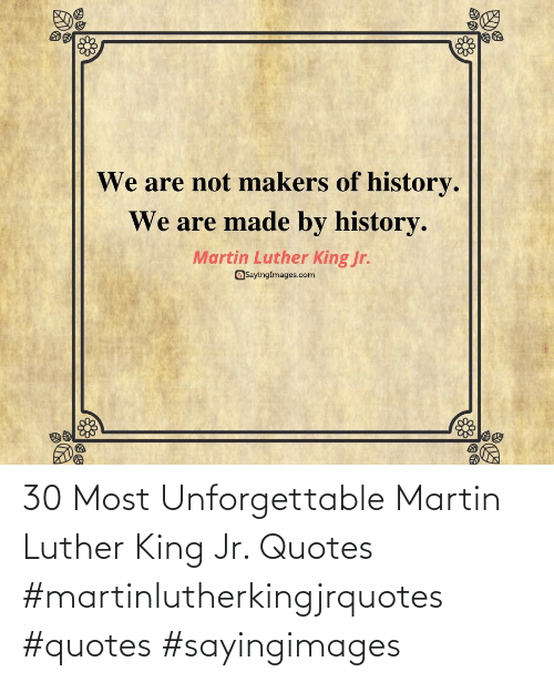 king: 30 Most Unforgettable Martin Luther King Jr. Quotes #martinlutherkingjrquotes #quotes #sayingimages