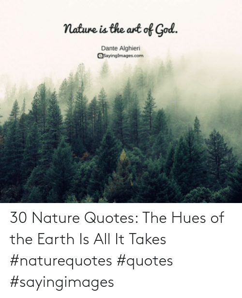 Nature: 30 Nature Quotes: The Hues of the Earth Is All It Takes #naturequotes #quotes #sayingimages