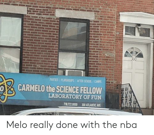 Nba, School, and Science: 300  PARTIES/PLAYGROUPS/AFTER SCHOOL/CAMPS  CARMELO the SCIENCE FELLOW  OW  LABORATORY OF FUN  718.7220000  300 ATLANTIC AVE Melo really done with the nba
