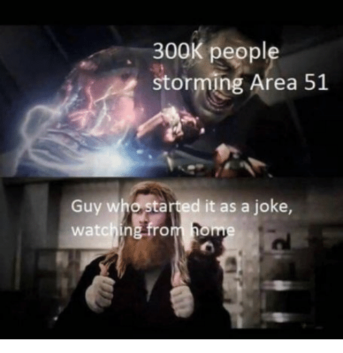 Home, Area 51, and Who: 300K people  storming Area 51  Guy who started it as a joke,  watching from home