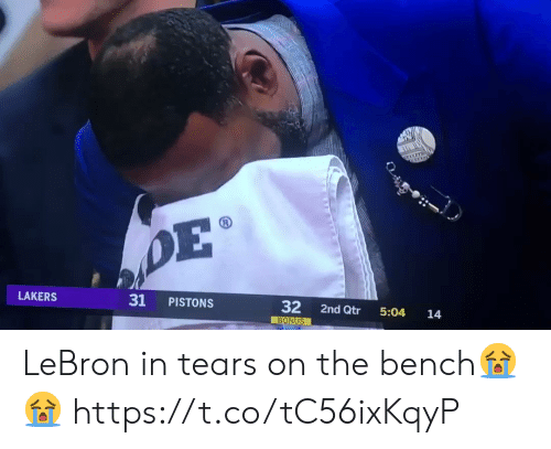pistons: 31 PISTONS  32 2nd Qtr 5:04 14  LAKERS  BONUS LeBron in tears on the bench😭😭 https://t.co/tC56ixKqyP