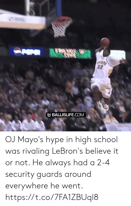 Hype, Memes, and School: 32  BALLISLIFE.COM OJ Mayo's hype in high school was rivaling LeBron's believe it or not. He always had a 2-4 security guards around everywhere he went. https://t.co/7FA1ZBUql8