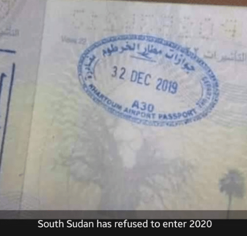 dec: 32 DEC 2019  AHARTOUM AINPORT PASSPORT  South Sudan has refused to enter 2020