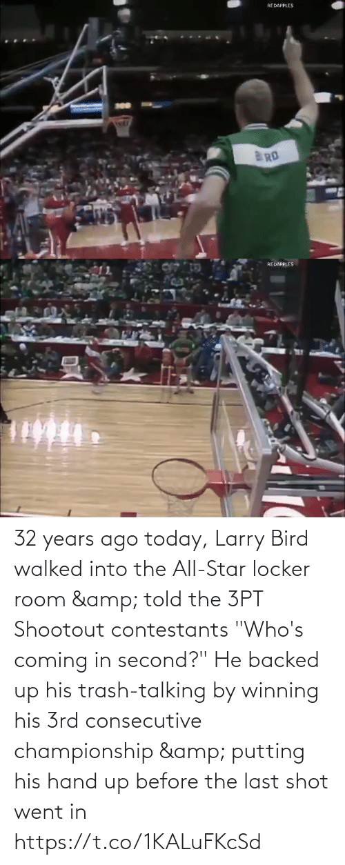 "bird: 32 years ago today, Larry Bird walked into the All-Star locker room & told the 3PT Shootout contestants ""Who's coming in second?""  He backed up his trash-talking by winning his 3rd consecutive championship & putting his hand up before the last shot went in https://t.co/1KALuFKcSd"